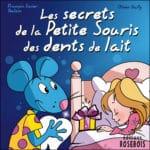 Livre jeunesse sur Les secrets de la Petite Souris des dents de lait